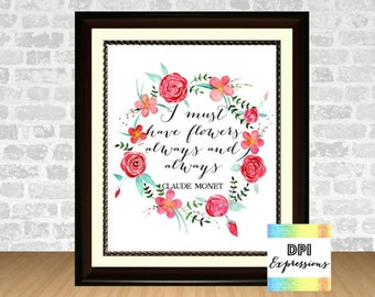 """Claude Monet Quote Art Print """"I Must Have Flowers Always And Always""""  Floral Wreath Wall Decor, Printable Art, INSTANT DOWNLOAD"""