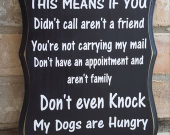 NO SOLICITING Dogs are Hungry