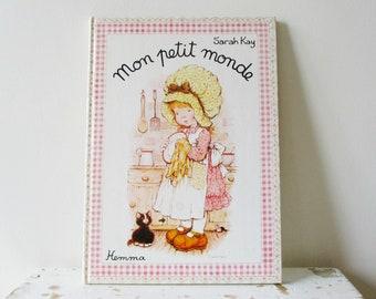 Livre français Vintage Sarah Kay 1979, des années 1970, Mon petit monde, France, Livre ancien enfant