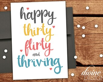 Happy Thirty Flirty and Thriving! - Funny 30 Birthday Card for a Friend! - Funny Birthday - 13 Going on 30