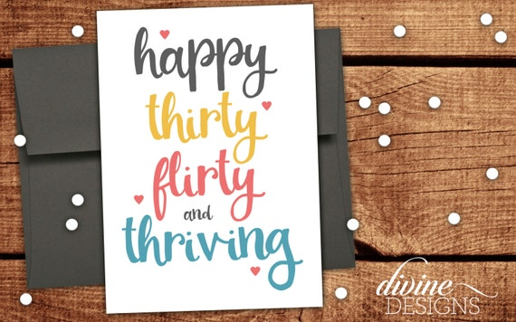 Happy Thirty Flirty And Thriving Funny 30 Birthday Card For