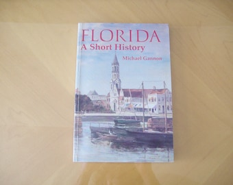 Florida A Short History by Michael Gannon 1993. Price Includes Shipping.