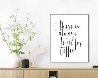 There is always time for coffee,Coffee Quote print,But first coffee,Coffee stain print,kitchen wall decor,typography,poster quote print,dorm