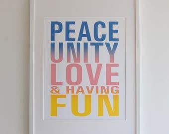 Peace, Unity, Love & Having Fun, A2 Limited Edition Screen Print, home decor, wall decor, print, gift