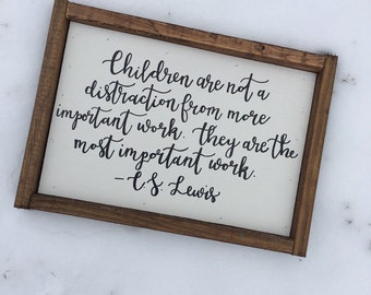 12x8 Children are the Most Important Work Framed Wooden Sign