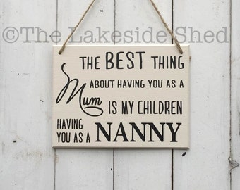The best thing about having you as a mum is my children having you as their Nanny | Cream Sign | MDF plaque | Sign | Mother's Day Gift