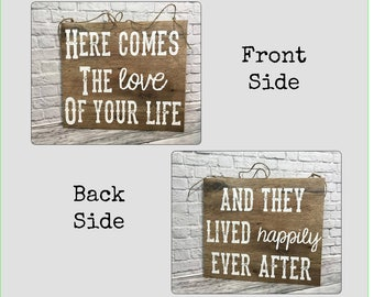 Here Comes the Love of your Life, Wedding Day Rustic Sign, Barn Wedding, Rustic Wedding, Outdoor Wedding, Wedding Sign,  Ring Bearer Sign