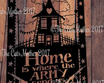 Home Is Where The ARMY Send Us - Paper Cutting Template. Personal And Commercial Use PDF