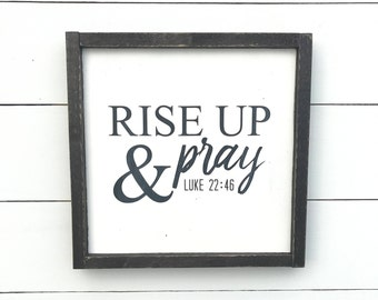 Rise Up and Pray | Farmhouse Sign