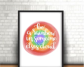 Be A Rainbow digital print- Wall Art- Rainbow- Inspirational Quote