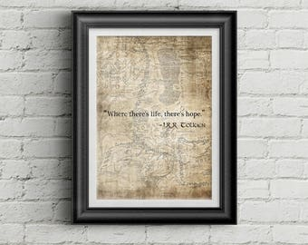 J.R.R Tolkien Quote Print - Where There's Life There's Hope - LOTR, Lord of the Rings, The Hobbit, The Two Towers, Wall art, Cool Gift!