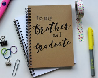 To my Brother as I Graduate... - 5 x 7 journal