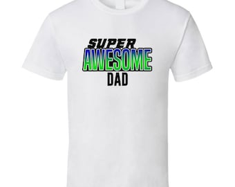 Super Awesome Birthday T-shirt Dad