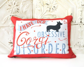 Corgi Art Pillow- I Have OCD: Obsessive Corgi Disorder