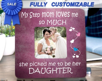 Step Mom Gift Bonus Mom MOTHERS Day Step Daughter Stepparent Personalized Picture Frame Stepdaughter Birthday Step Daughter Wedding Gift