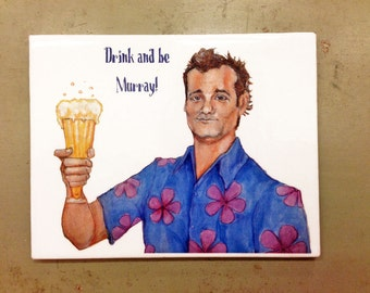 Drink and be Murray Magnet