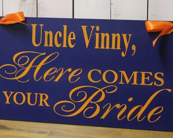 Uncle Here Comes Your Bride Sign/Reversible Options/Photo Prop/U Choose Colors/Great Shower Gift/Orange/Navy Blue/Wood Sign/Hand Painted