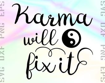 Karma Will Fix it SVG Saying - Karma Cut File - Karma SVG Saying -  Karma Quote - For Cricut or Silhouette and other Cutting Machines