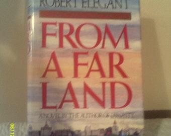 From A Far Land, Hardcover Novel by Robert Elegant, Romance Novel, China Novel