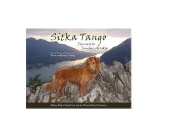 Sitka Tango: Journey to Juneau, Alaska