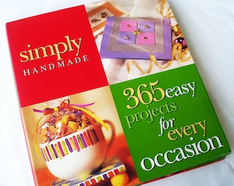 Simply Handmade, 365 Easy Projects for Every Occasion, Hardcover Book BHG - Gift Book for Crafters
