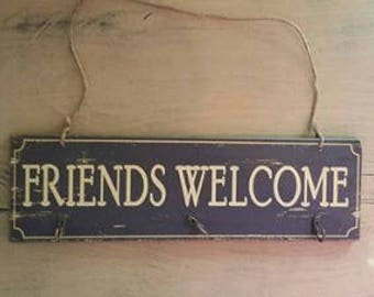 Friends Welcome  Wood sign with hooks