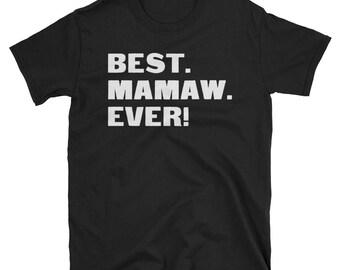 Mamaw Shirt, Mamaw Gifts, Mamaw, Best. Mamaw. Ever!, Gifts For Mamaw, Mamaw Tshirt, Funny Gift For Mamaw, Mamaw Gift, Mamaw To Be Gifts