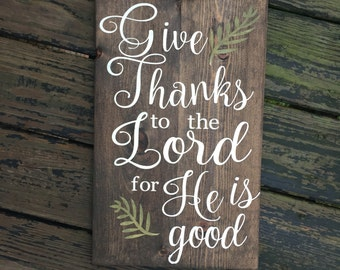 Give Thanks to the Lord for He is Good - Thanksgiving - Wood Sign - Fall - Autumn
