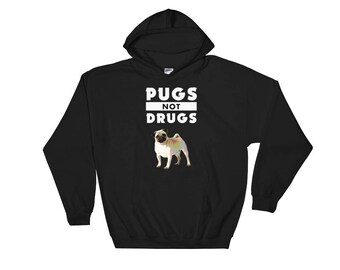 Funny Pugs Not Drugs Hooded Sweatshirt pug lover dog adoption rescue dog fans loveable mutt mans best friend dogwalker veterinarians dogs