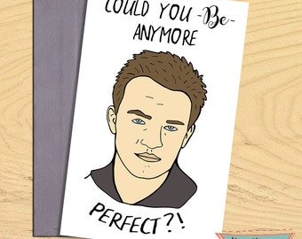 Could You be anymore perfect, Chandler, Friends television show, romance friendship blank funny pun card