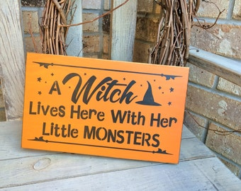 READY To Ship A Witch Lives Here With Her Little Monsters Primitive Sign