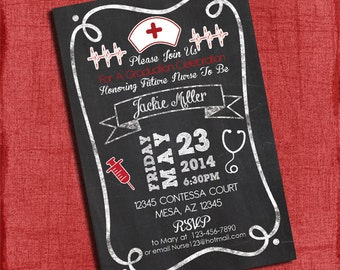 Nurse Graduation Party Invitation Chalkboard Style 4x6 or 5x7 -Printable