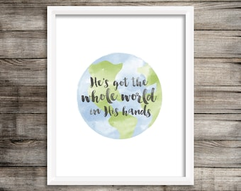 He's Got The Whole World - Watercolor Printable (Digital Print File)