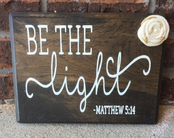 Handpainted wooden sign 'be the light'
