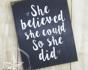8x10 She Believed She Could So She Did inspirational rustic box sign Prim Pickins canadian made sign inspire decor