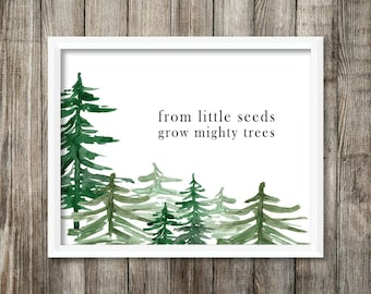 From Little Seeds Grow Mighty Trees (Watercolor Printable) - Digital Print File