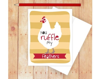You Ruffle My Feathers Card, Chicken Card, Funny Valentine Card, Chicken Lady, Chicken Lover, Funny Pun Card Funny Love Card
