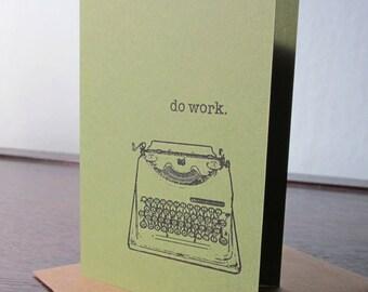 Do Work - Typewrtier Screen-Printed Greeting Card