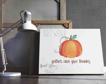 Gather and Give Thanks | Pumpkin Print | Seasonal Fall Art | Thanksgiving Print | Watercolor | Printable | Downloadable Prints