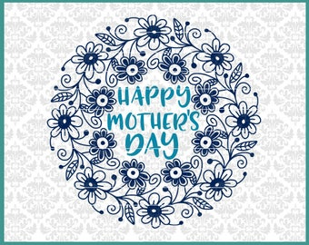 CLN0503 Happy Mother's Day Floral Wreath Spring Garden SVG DXF Ai Eps PNG Vector INstant Download COmmercial Cut FIle Cricut Silhouette