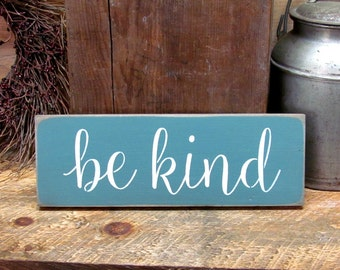 Be Kind, Wood Sign Saying, Wooden Signs, Be Kind Saying, Inspirational Wood Sign, Gift For Friend, House Sign, Housewarming gift, Wooden