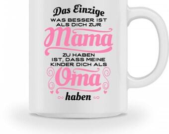 Hochwertige Tasse -  Tolle Mama, tolle Oma - Geschenk Großmutter Mutter Sohn Tochter Kind Kinder Muttertag