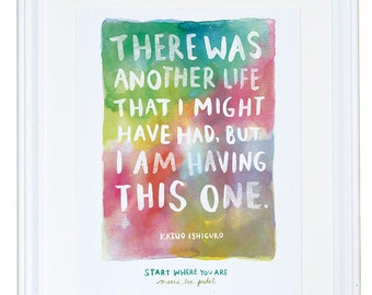 Kazuo Ishiguro Quote, Watercolor Art Print, Inspirational Wall Decor, Meera Lee Patel