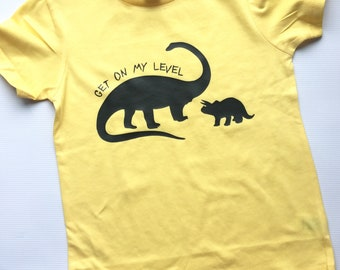 Get On My Level Dino Tee