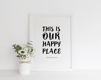 Our Happy Place Print - Housewarming Gift Print - Personalised Couple Print -  New Home Print - Housewarming Print - Personalised Print