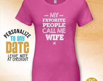 My Favorite People Call Me Wife, Wife Gift, Wife Birthday, Wife tshirt, Wife Gift Idea,