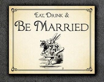 Alice in Wonderland Wedding Sign Printable Wedding Sign Wedding Eat Drink Be Married Sign Wedding Decor Instant Digital Download 11