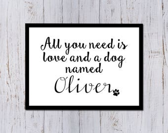 All You Need Is Love And A Dog Personalized Digital Print
