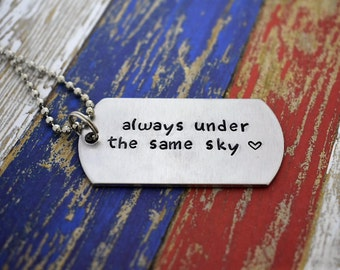 """Hand Stamped """"always under the same sky"""" Dog Tag Necklace *Military Girlfriend*Military Wife*Personalized Dog Tag*Deployment Gift*"""
