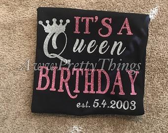 It's A Queen Birthday T-Shirt Custom Birthday Shirt Personalized Birthday Date Queen Birthday Shirt Birthday Shirt Women